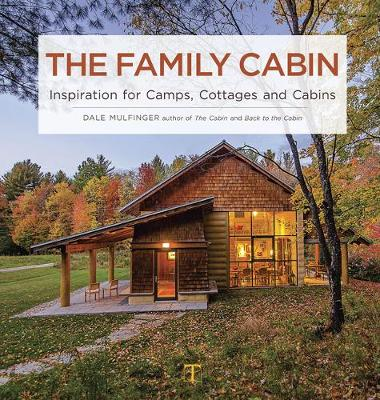 The Family Cabin by Dale Mulfinger