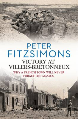 Victory at Villers-Bretonneux by Peter FitzSimons