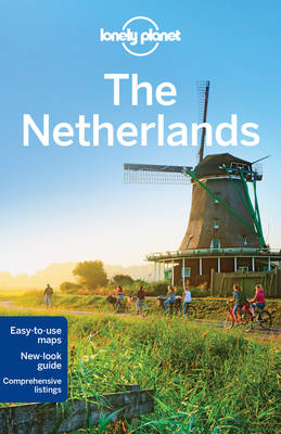 Lonely Planet The Netherlands by Lonely Planet