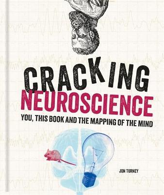 Cracking Neuroscience by Jon Turney