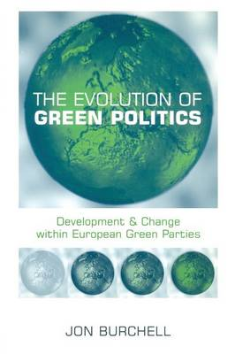 The Evolution of Green Politics by Jon Burchell