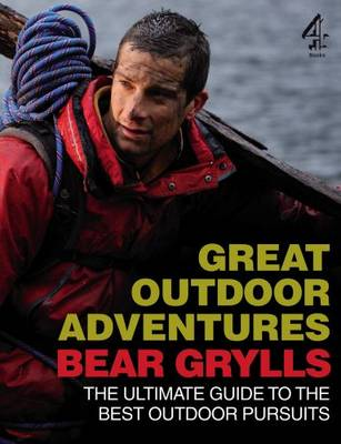 Bear Grylls Great Outdoor Adventures book