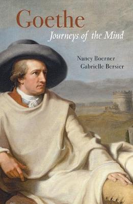 Goethe: Journey of the Mind by Gabrielle Bersier