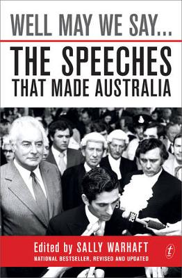 Well May We Say...The Speeches That Made Australia book