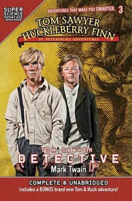 Tom Sawyer & Huckleberry Finn: St. Petersburg Adventures: Tom Sawyer Detective (Super Science Showcase) book