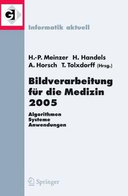 Bildverarbeitung Fur Die Medizin 2005  v. 13 by Hans-Peter Meinzer