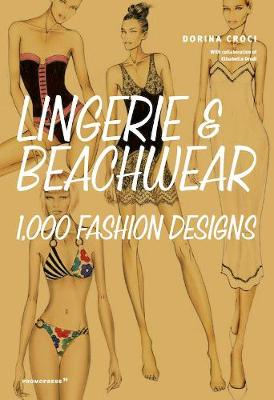 Lingerie and Beachwear: 1,000 Fashion Designs by Dorina Croci