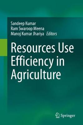 Resources Use Efficiency in Agriculture by Sandeep Kumar