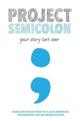 Project Semicolon by Amy Bleuel