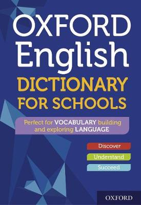 Oxford English Dictionary for Schools by Oxford Dictionaries