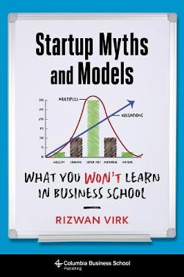 Startup Myths and Models: What You Won't Learn in Business School book