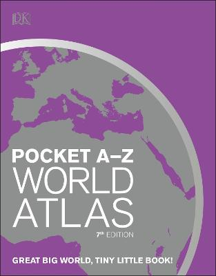 Pocket A-Z World Atlas: 7th Edition by DK