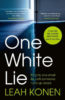 One White Lie: The bestselling, gripping psychological thriller with a twist you won't see coming book