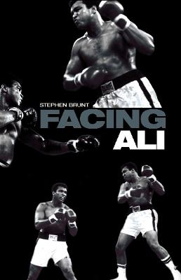 Facing Ali by Stephen Brunt