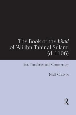 The Book of the Jihad of 'Ali ibn Tahir al-Sulami (d. 1106): Text, Translation and Commentary book