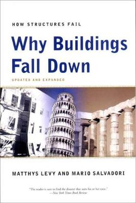 Why Buildings Fall Down by Matthys Levy