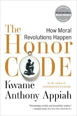 The Honor Code by Kwame Anthony Appiah