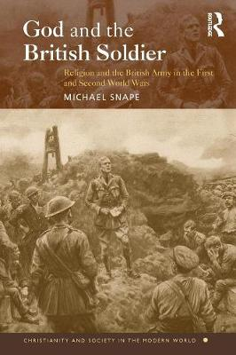 God and the British Soldier by Michael Snape