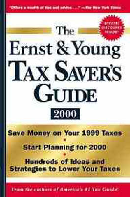 The Ernst & Young Tax Saver's Guide 2000 by Ernst & Young