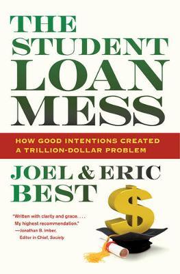 The Student Loan Mess by Joel Best