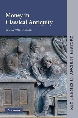 Money in Classical Antiquity by Sitta von Reden