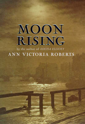 Moon Rising by Ann Victoria Roberts Roberts