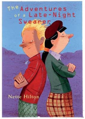 Adventures Of A Late Night Swearer by Nette Hilton