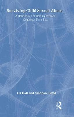 Surviving Child Sexual Abuse by Liz Hall