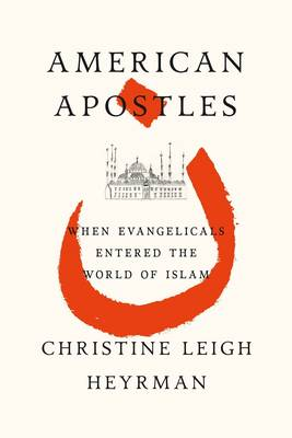 American Apostles by Christine Leigh Heyrman