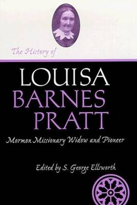History Of Louisa Barnes Pratt by S. George Ellsworth