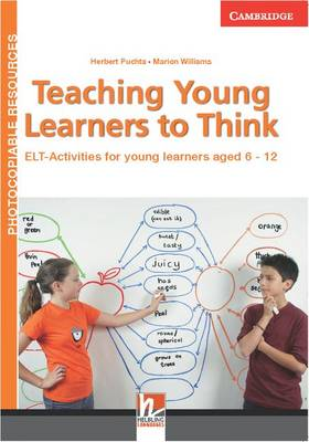 Helbling Photocopiable Resources: Teaching Young Learners to Think: ELT Activities for Young Learners Aged 6-12 by Herbert Puchta