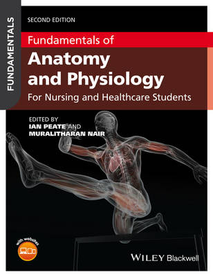 Fundamentals of Anatomy and Physiology by Ian Peate