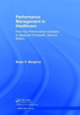 Performance Management in Healthcare by Bryan Bergeron