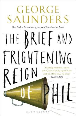 Brief and Frightening Reign of Phil by George Saunders