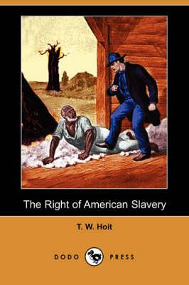 Right of American Slavery (Dodo Press) book