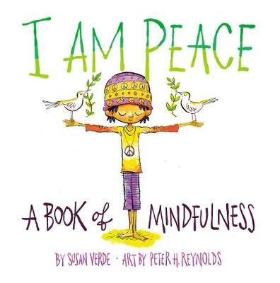 I Am Peace: A Book of Mindfulness by Susan Verde