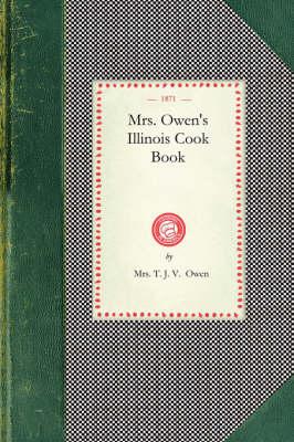 Mrs. Owen's Illinois Cook Book by Mrs T Owen