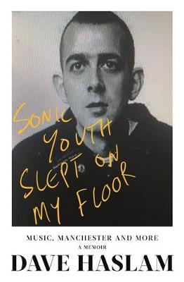 Sonic Youth Slept On My Floor by Dave Haslam