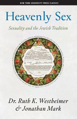 Heavenly Sex: Sexuality and the Jewish Tradition by Dr. Ruth K. Westheimer