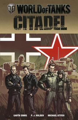 World Of Tanks: Citadel by Garth Ennis