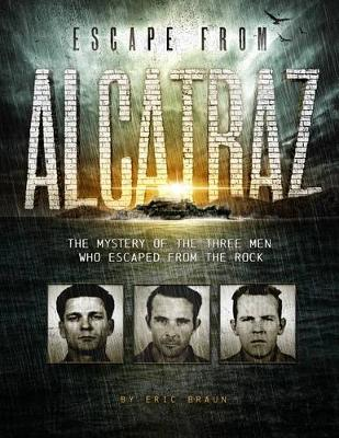 Escape from Alcatraz: The Mystery of the Three Men Who Escaped From The Rock by ,Eric Braun