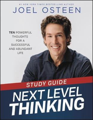 Next Level Thinking Study Guide: 10 Powerful Thoughts for a Successful and Abundant Life by Joel Osteen