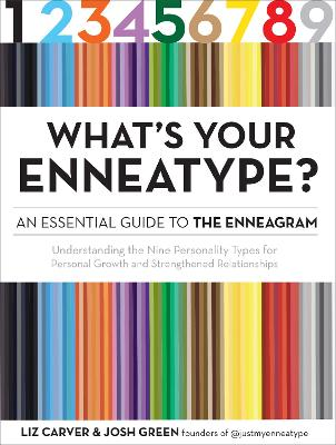 What's Your Enneatype? An Essential Guide to the Enneagram: Understanding the Nine Personality Types for Personal Growth and Strengthened Relationships book