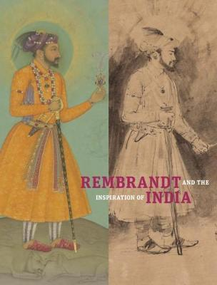 Rembrandt and the Inspiration of India book