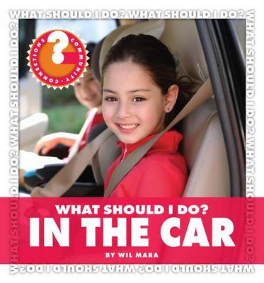 What Should I Do? in the Car by Wil Mara