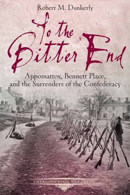 To the Bitter End by Robert M. Dunkerly