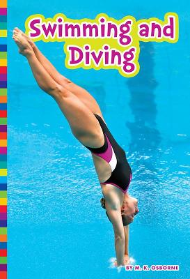 Summer Olympic Sports: Swimming and Diving by M K Osborne