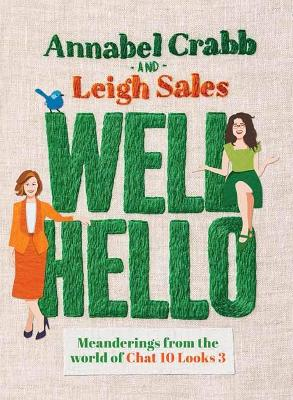 Well Hello by Leigh Sales