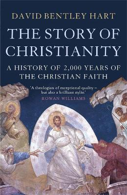 Story of Christianity by David Bentley Hart