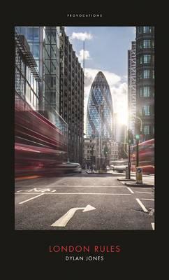 London Rules by Dylan Jones